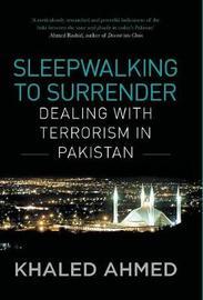 Sleepwalking to Surrender by Khaled Ahmed