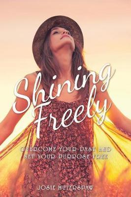 Shining Freely by Josie Muterspaw