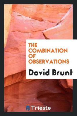 The Combination of Observations by David Brunt