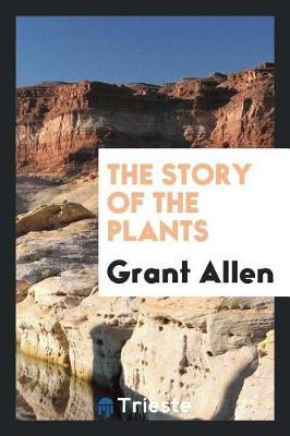 The Story of the Plants by Grant Allen image