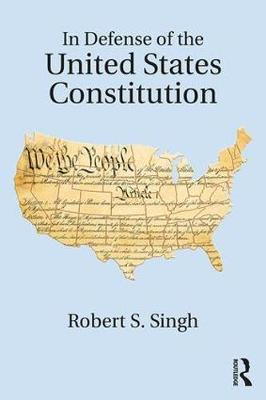 In Defense of the United States Constitution by Robert S. Singh image