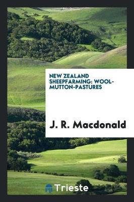 New Zealand Sheepfarming by J R MacDonald