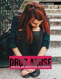 Drug Abuse: Inside an American Epidemic by Nicole Horning image