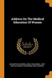 Address on the Medical Education of Women by Elizabeth Blackwell