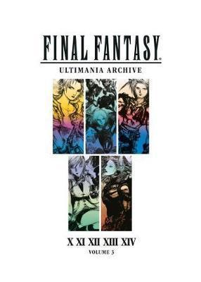 Final Fantasy Ultimania Archive Volume 3 by Square Enix