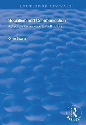 Socialism and Communication by Omar Swartz
