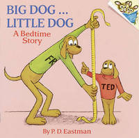 Big Dog...Little Dog: A Bedtime Story by P.D. Eastman
