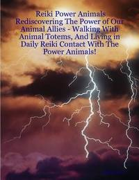 Reiki Power Animals by Zach Keyer