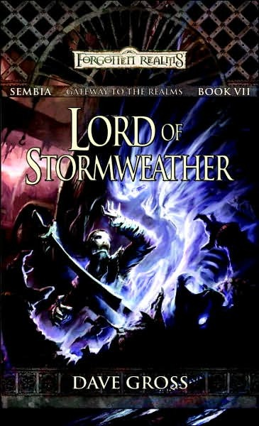 Forgotten Realms: Lord of Stormweather (Sembia #7) by Dave Gross