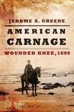American Carnage by Jerome A Greene