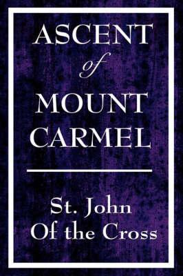 Ascent of Mount Carmel by John Of the Cross St John of the Cross