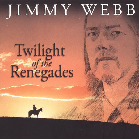Twilight Of The Renegades by Jimmy Webb image
