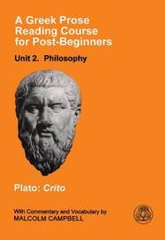 A Greek Prose Course: Unit 2: Philosophy: Plato: Crito by Plato