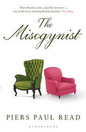 The Misogynist by Piers Paul Read