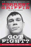 Got Fight?: The 50 Zen Principles of Hand-to-face Combat by Forrest Griffin