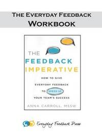 Everyday Feedback - The Workbook by Mssw Anna Carroll