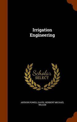 Irrigation Engineering by Arthur Powell Davis image