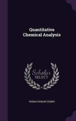 Quantitative Chemical Analysis by Thomas Edward Thorpe image