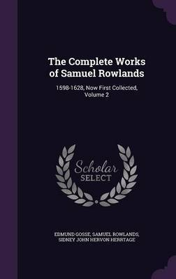 The Complete Works of Samuel Rowlands by Edmund Gosse image