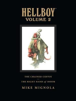 Hellboy Library Edition: v. 2: The Chained Coffin and The Right Hand of Doom by Mike Mignola