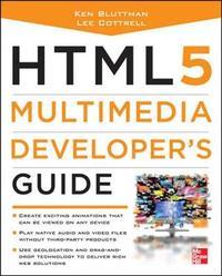 HTML5 Multimedia Developer's Guide by Ken Bluttman