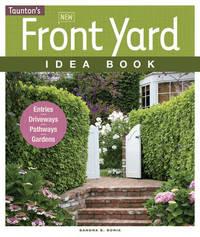 New Front Yard Idea Book by Sandra S. Soria