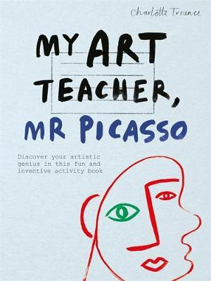My Art Teacher, Mr Picasso by Charlotte Trounce image