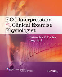 ECG Interpretation for the Clinical Exercise Physiologist by Christopher Dunbar image