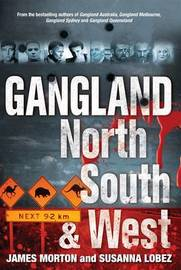 Gangland North South & West by James Morton