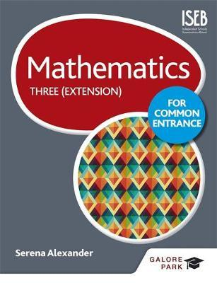 Mathematics for Common Entrance Three (Extension) by Serena Alexander image