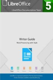 Libreoffice 5.4 Writer Guide by LibreOffice Documentation Team image