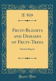 Fruit-Blights and Diseases of Fruit-Trees by T Kirk image