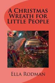 A Christmas Wreath for Little People by Ella Rodman