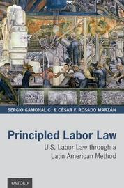 Principled Labor Law by Sergio Gamonal C.