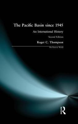 The Pacific Basin since 1945 by Roger C. Thompson