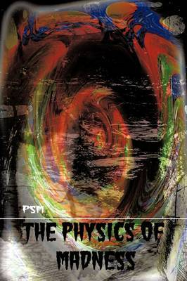 The Physics of Madness by PSM image