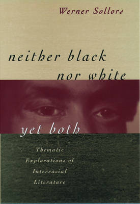 Neither Black Nor White Yet Both by Werner Sollors image