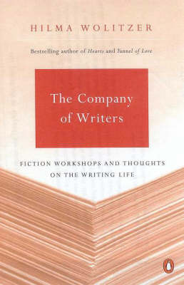 The Company of Writers: Fiction Workshops and Other Thoughts on the Writing Life by Hilma Wolitzer