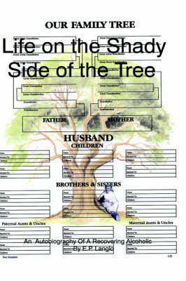 Life on the Shady Side of the Tree by E.P. Langlo