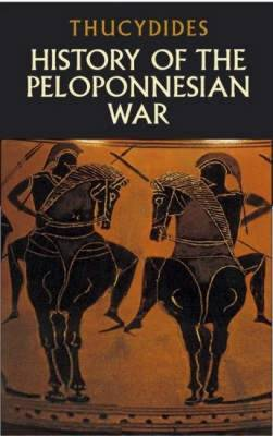 History of the Peloponnesian War by . Thucydides