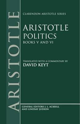 Aristotle: Politics, Books V and VI by * Aristotle