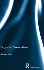 Organised Sexual Abuse by Michael Salter