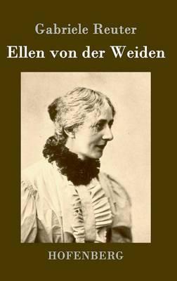 Ellen Von Der Weiden by Gabriele Reuter