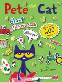 Pete the Cat Giant Sticker Book by James Dean
