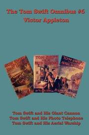 The Tom Swift Omnibus #6 by Victor Appleton