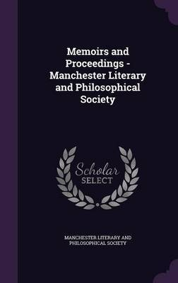 Memoirs and Proceedings - Manchester Literary and Philosophical Society image