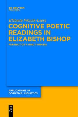 Cognitive Poetic Readings in Elizabeth Bishop by Elzbieta Wojcik-Leese image