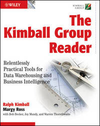 The Kimball Group Reader: Relentlessly Practical Tools for Data Warehousing and Business Intelligence by Ralph Kimball image
