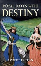 Royal Dates With Destiny by Robert Easton image