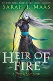 Heir of Fire (Throne of Glass #3) by Sarah J Maas